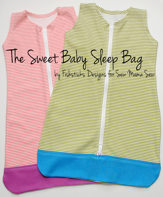 The Sweet Baby Sleep Bag Pattern at Sew Mama Sew